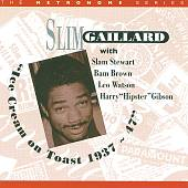 Slim Gaillard: Ice Cream on Toast *