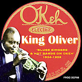 King Oliver: Blues Singers and Hot Bands on Okeh 1924-1929
