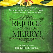 Rejoice and Be Merry! / Jessup, Mormon Tabernacle Choir, King's Singers, et al