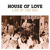 The House of Love: Live at the BBC