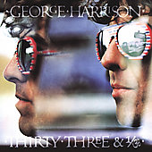 George Harrison: Thirty Three & 1/3 [Bonus Tracks] [Remaster]
