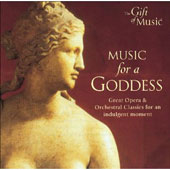 Music for a Goddess - Great Opera & Orchestral Classics for an Indulgent Moment