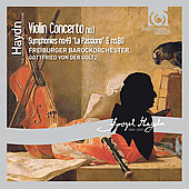 Haydn: Violin Concerto, Symphonies no 49 & 80 / Gottfried von der Goltz, Freiburger Barockorchester
