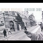Kronos Quartet/American Composers Orchestra/Theatre of Voices: Ingram Marshall: Kingdom Come