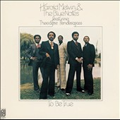 Harold Melvin & the Blue Notes: To Be True