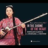 Various Artists: Music Of Central Asia, Vol. 7: In The Shrine Of The Heart: Popular Classics From Bukhara And Beyond