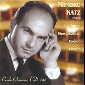 Legendary 1958-1959 Studio Recordings: Mindru Katz plays Beethoven, Shostakovich, Enesco, Chopin