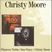 Christy Moore: Whatever Tickles Your Fancy/Christy Moore