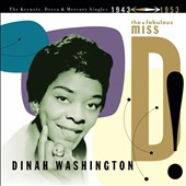 Dinah Washington: The Fabulous Miss D! The Keynote, Decca and Mercury Singles 1943-1953