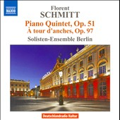 Florent Schmitt: Piano Quintet;  A tour d'anches