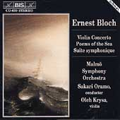 Bloch: Violin Concerto, Poems of the Sea, etc / Oramo, Krysa