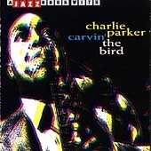 Charlie Parker (Sax): Carvin' the Bird