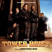 Christophe Beck (Composer): Tower Heist [Original Motion Picture Soundtrack]