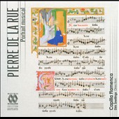 Pierre de la Rue: Portrait Musical / Capilla Flamenca