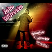 John DiCrosta: Multiple Character Disorder [PA] [Digipak]