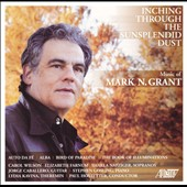 Mark N. Grant: Inching Through The Sunsplendid Dust / Wilson, Farnum, Nafziger