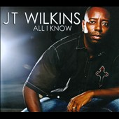 JT Wilkins: All I Know [Digipak]