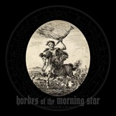 Hordes of the Morning Star: Consummatum Est [Digipak]