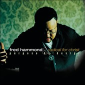 Fred Hammond/Fred Hammond & Radical for Christ: Purpose by Design