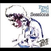 Fred Neil: Sessions [Digipak]