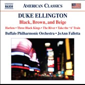 Duke Ellington: Tone Poems - Black, Brown & Beige; Harlem; The River; Take the