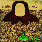 Acidic: Copper Man [Digipak]