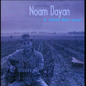 Noam Dayan: A  Whole New Land
