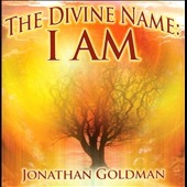 Jonathan Goldman: The Divine Name: I AM