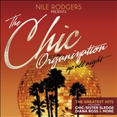 Chic: The Chic Organization: Up All Night - The Greatest Hits