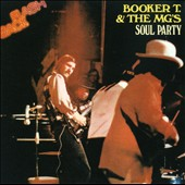 Booker T. & the MG's: Soul Party *