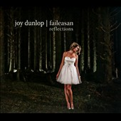 Joy Dunlop: Faileasan [Reflections] *