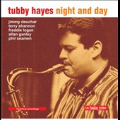 Tubby Hayes: Night and Day
