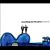 Everything But the Girl: Worldwide & Acoustic Eps [Bonus Tracks] *