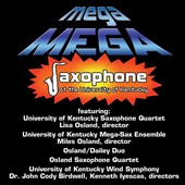 Mega Mega Saxophone at the University of Kentucky - Works by Mike Mower, Thelonious Monk, John Carisi, Dana Wilson et al.