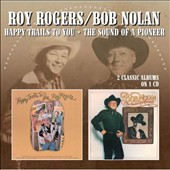 Roy Rogers (Country)/Bob Nolan: Happy Trails to You/The Sound of a Pioneer