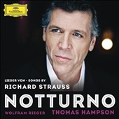 Notturno: Songs by Richard Strauss / Thomas Hampson, baritone; Wolfram Rieger, piano