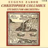 Zador: Christopher Columbus, Studies for Orchestra