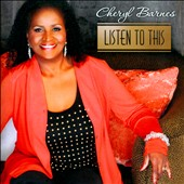 Cheryl D. Barnes: Listen To This