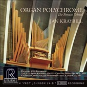 Organ Polychrome: The French School' - Works by Widor; Schmitt; Alain; Bonnet; Durufle; Dupre; Frank; Guilmant; Vierne; Gigout / Jan Kraybill, Kauffman Casavant Organs