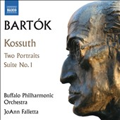 Bartok: Kossuth, symphonic poem; Two Portraits, Op. 5; Suite No. 1, Op. 3 / Michael Ludwig, violin. JoAnn Falletta, Buffalo PO