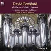 French Organ Music, Vol. 4 - works by Guillaume-Gabriel Nivers (c.1632-1714); Nicolas-Antoine Lebegue (c.1631-1702) / David Ponsford, organ