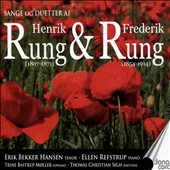Songs and duets by Danish father and son composers Henrik Rung (1807-1871) and Frederik Rung (1854-1914) / Erik Hansen, tenor; Trine Moller, soprano; Ellen Refstrup, piano