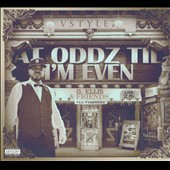 Vstylez: At Oddz 'Til I'm Even [PA] [Digipak]