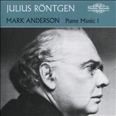 Julius Rontgen (1855-1932): Piano Music. Vol. 1 - Romances, Op. 32; Variations Op. 25; Suite, Op. 7; Buiten, Op. 65 / Mark Anderson, piano
