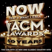 Various Artists: NOW That's What I Call ACM Awards 50 Years [3/31]