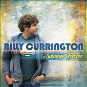 Billy Currington: Summer Forever *