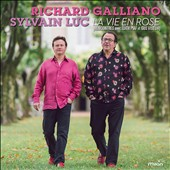 Sylvain Luc/Richard Galliano: La Vie en Rose: The Music of Edith Piaf & Gus Viseur *