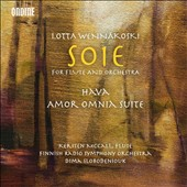 Lotta Wennäkoski (b.1970): Soie, for flute and orchestra; Hava; Amor Omnia Suite / Kersten McCall, flute