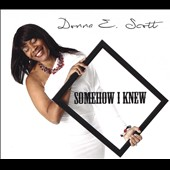 Donna E. Scott: Somehow I Knew [EP] [Digipak]