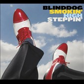 Blinddog Smokin': High Steppin' [Slipcase] *